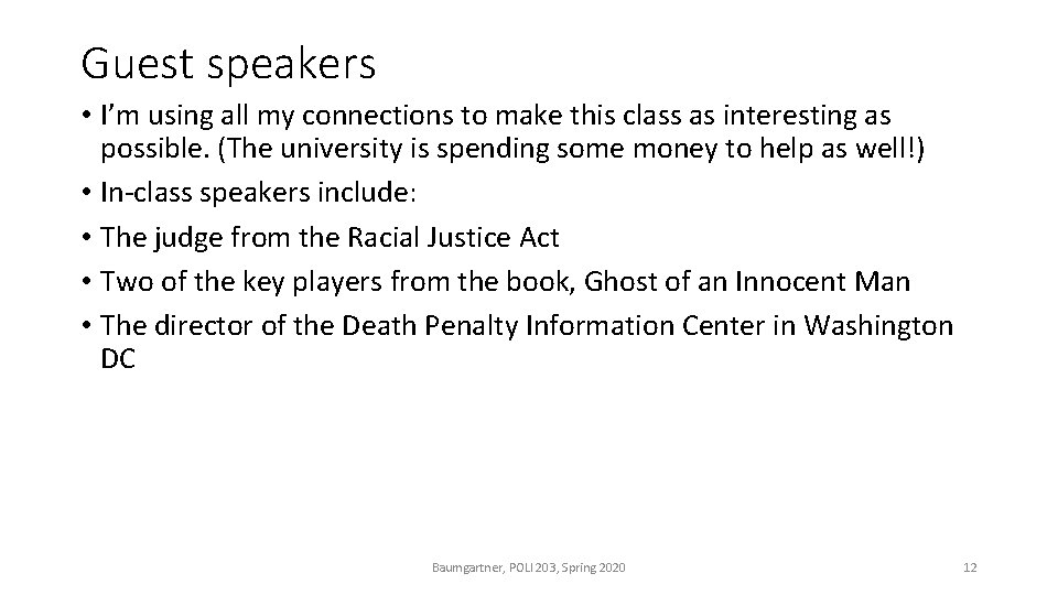 Guest speakers • I'm using all my connections to make this class as interesting