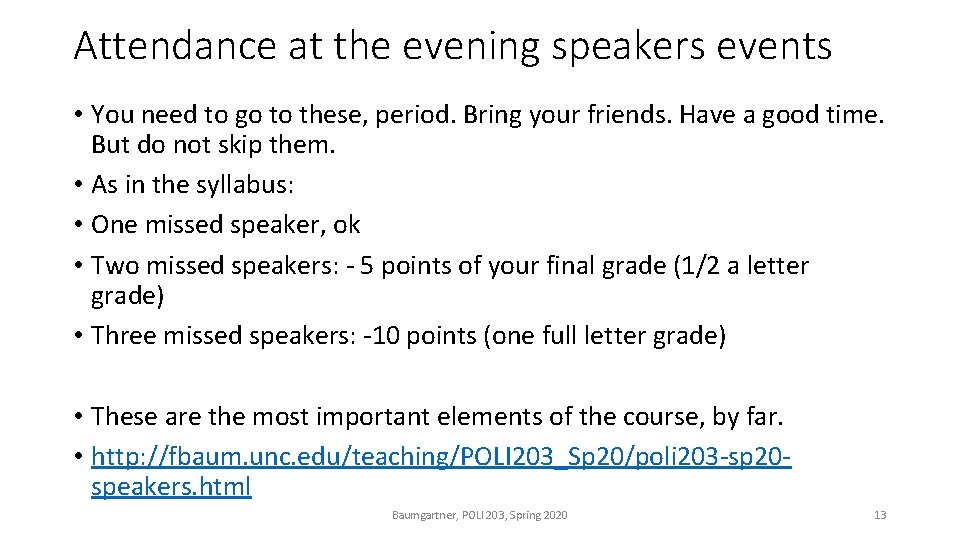 Attendance at the evening speakers events • You need to go to these, period.