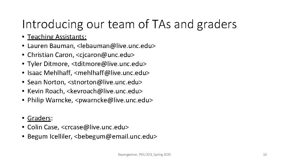 Introducing our team of TAs and graders • • Teaching Assistants: Lauren Bauman, <lebauman@live.