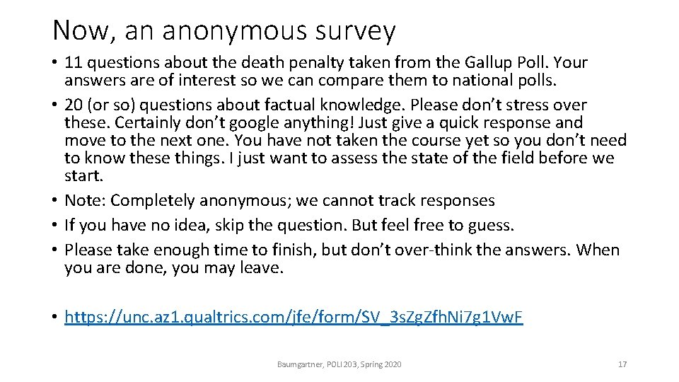 Now, an anonymous survey • 11 questions about the death penalty taken from the