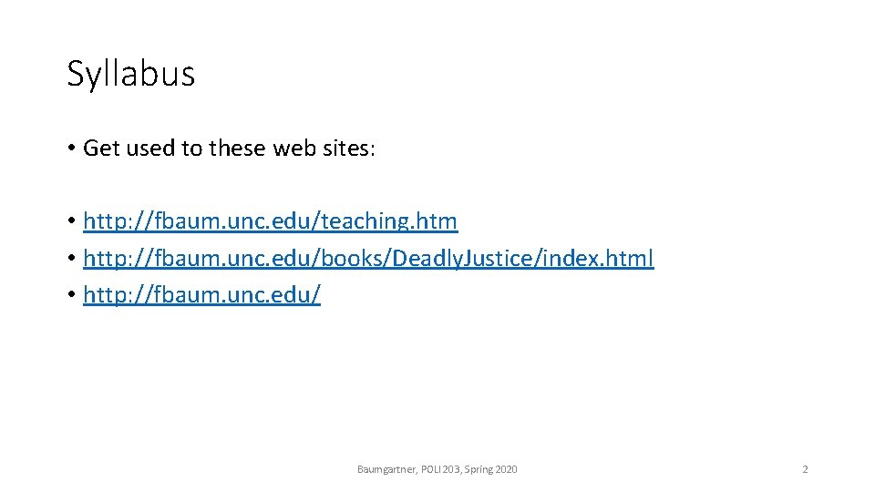 Syllabus • Get used to these web sites: • http: //fbaum. unc. edu/teaching. htm