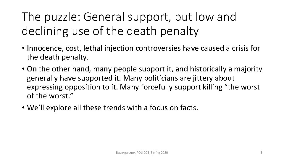 The puzzle: General support, but low and declining use of the death penalty •