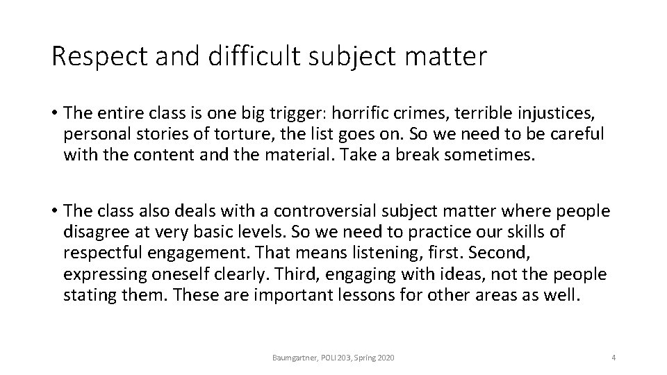 Respect and difficult subject matter • The entire class is one big trigger: horrific