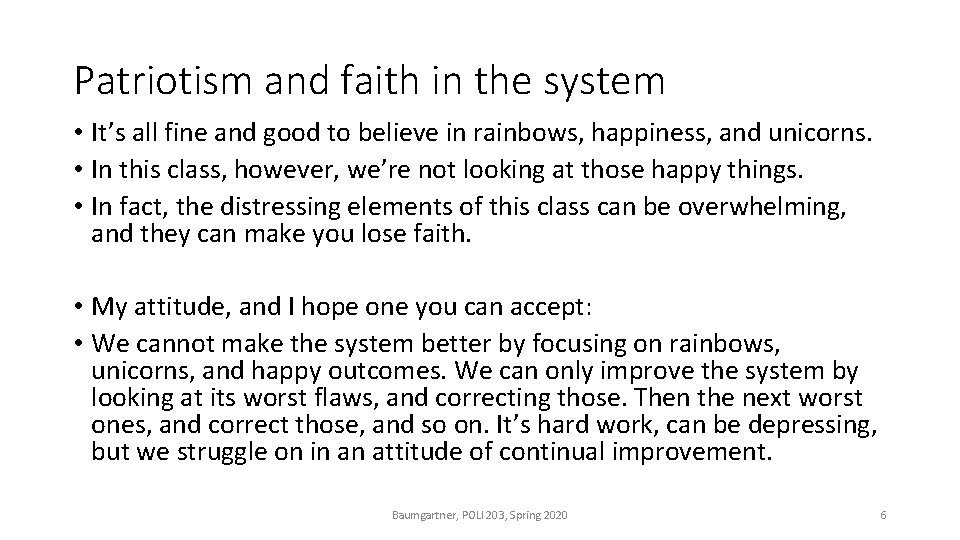 Patriotism and faith in the system • It's all fine and good to believe