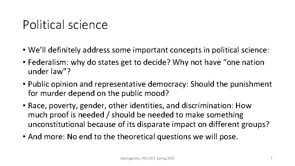 Political science • We'll definitely address some important concepts in political science: • Federalism: