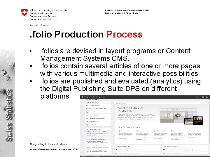 Federal Department of Home Affairs FDHA Federal Statistical Office FSO . folio Production Process