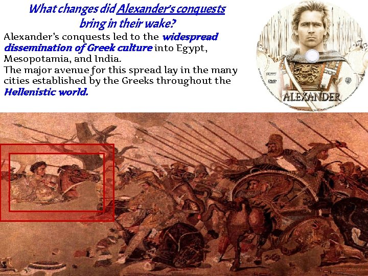 What changes did Alexander's conquests bring in their wake? Alexander's conquests led to the