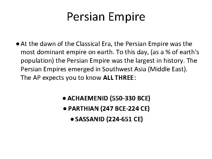 Persian Empire ● At the dawn of the Classical Era, the Persian Empire was