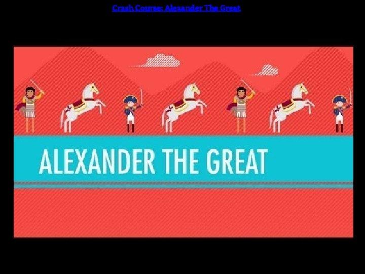Crash Course: Alexander The Great