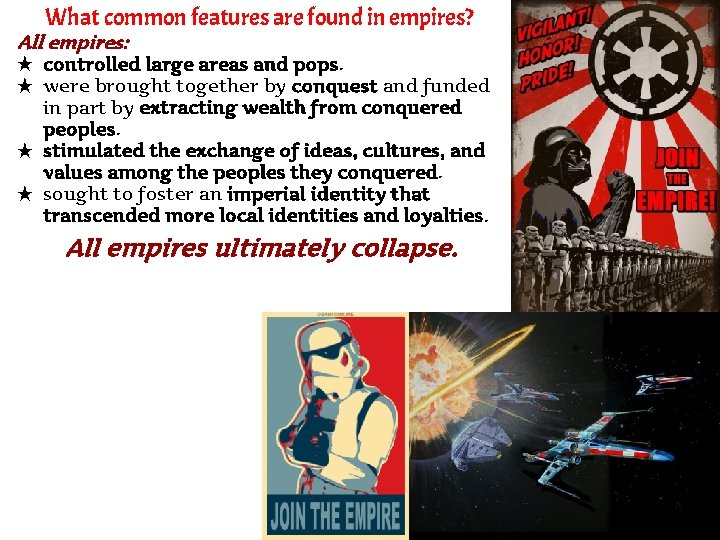 What common features are found in empires? All empires: ★ controlled large areas and