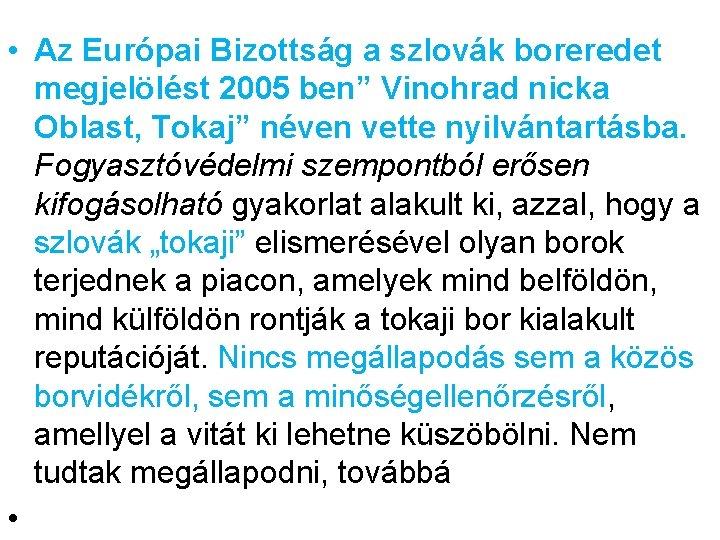 """• Az Európai Bizottság a szlovák boreredet megjelölést 2005 ben"""" Vinohrad nicka Oblast,"""