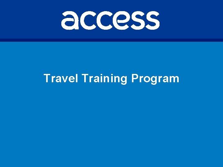 Travel Training Program