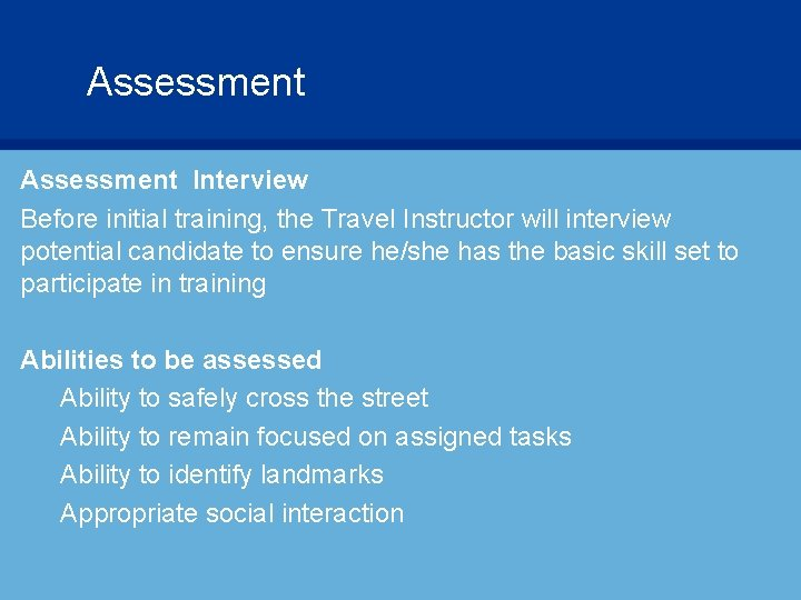 Assessment Interview Before initial training, the Travel Instructor will interview potential candidate to ensure