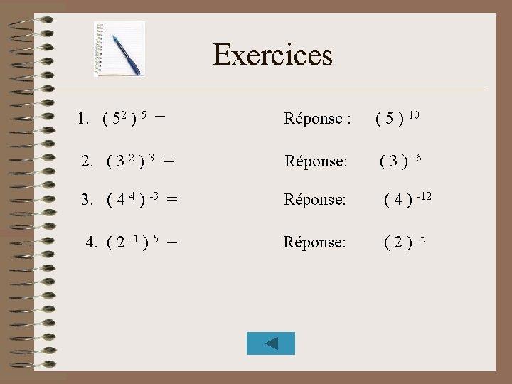 Exercices 1. ( 52 ) 5 = Réponse : ( 5 ) 10 2.