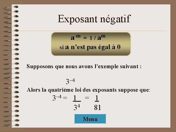 Exposant négatif a-m = 1 / am si a n'est pas égal à 0