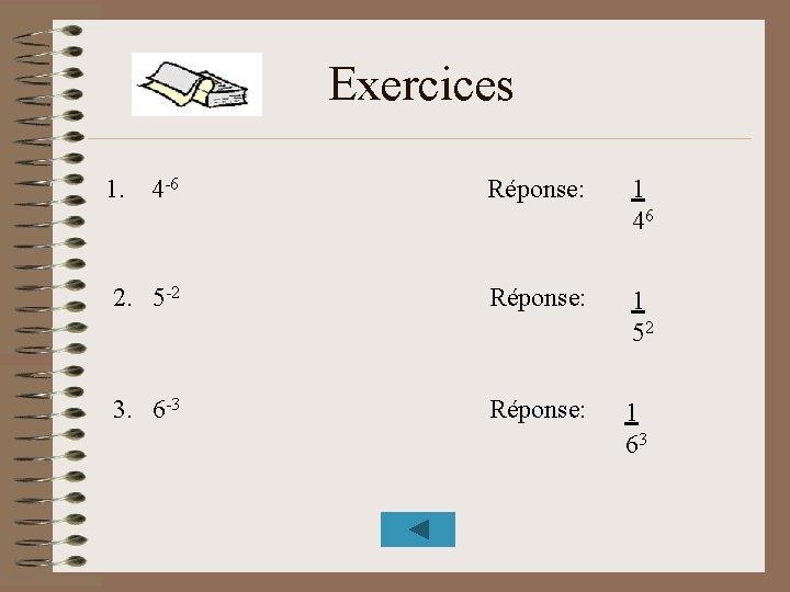 Exercices 1. 4 -6 Réponse: 1 46 2. 5 -2 Réponse: 1 52 3.