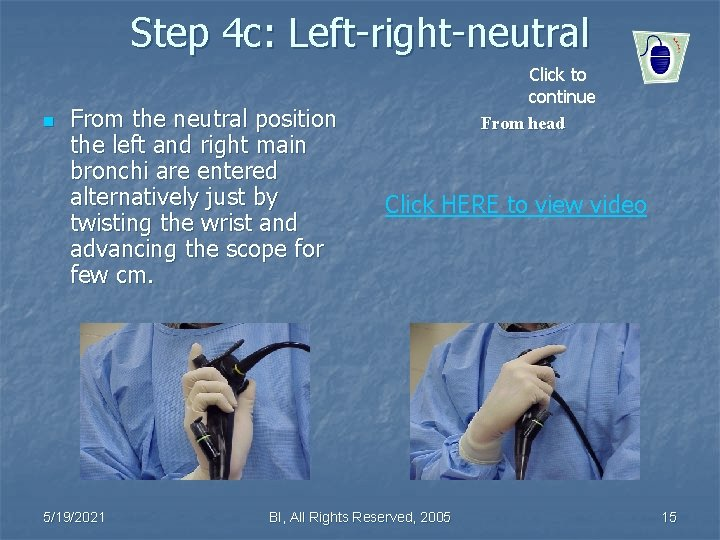 Step 4 c: Left-right-neutral n From the neutral position the left and right main