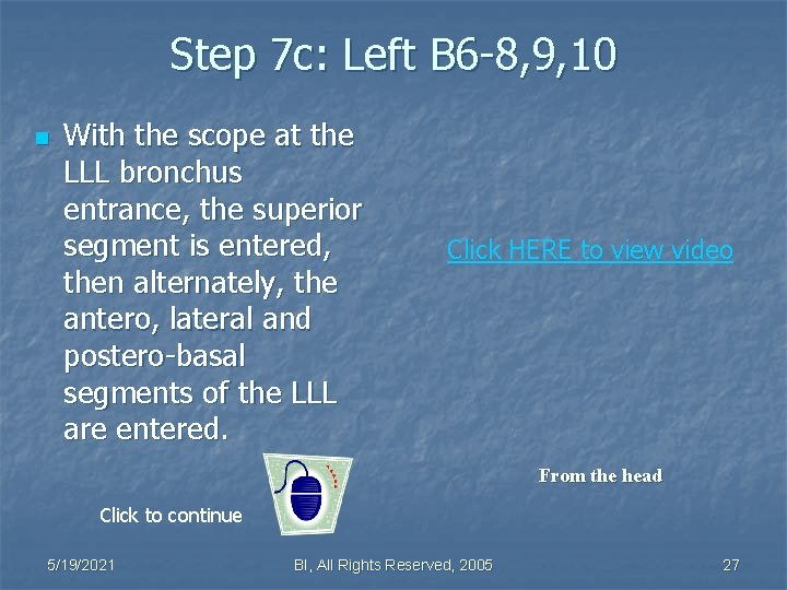 Step 7 c: Left B 6 -8, 9, 10 n With the scope at