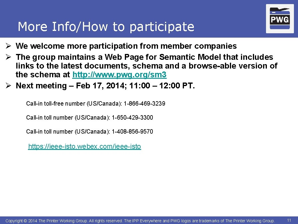 More Info/How to participate Ø We welcome more participation from member companies Ø The