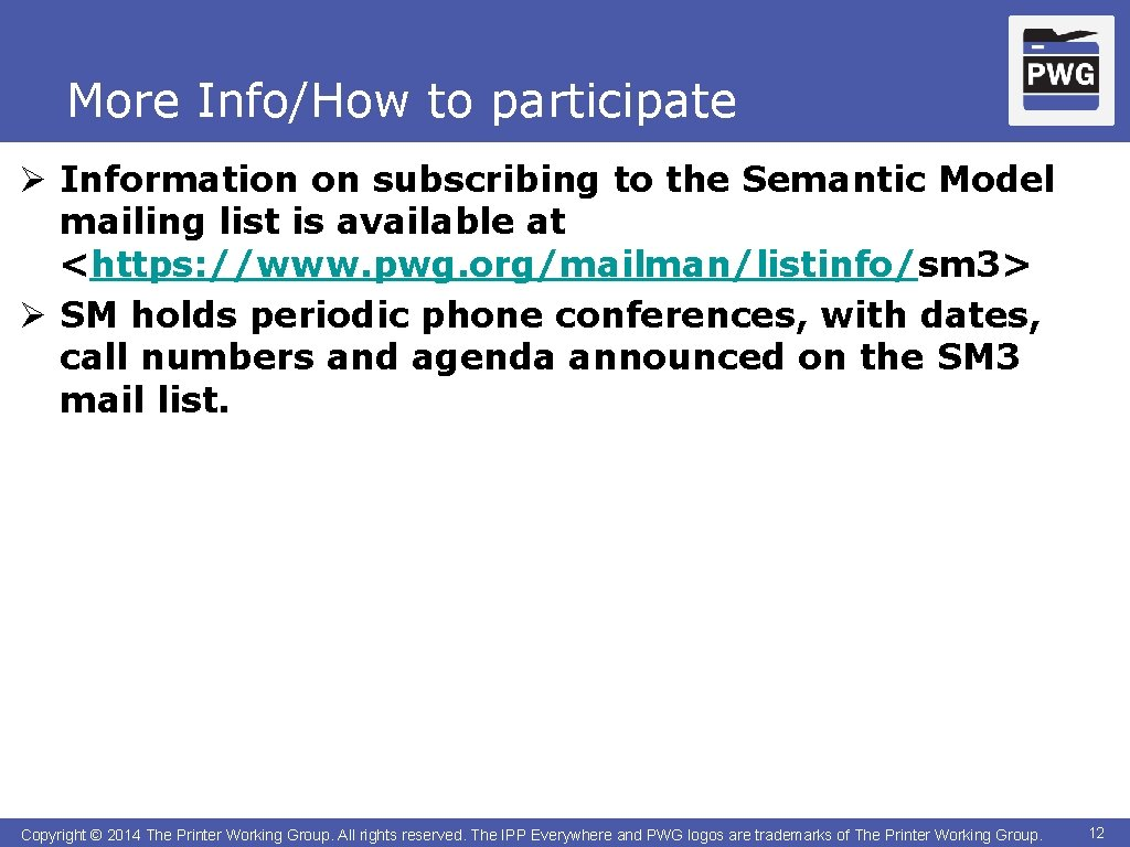 More Info/How to participate Ø Information on subscribing to the Semantic Model mailing list