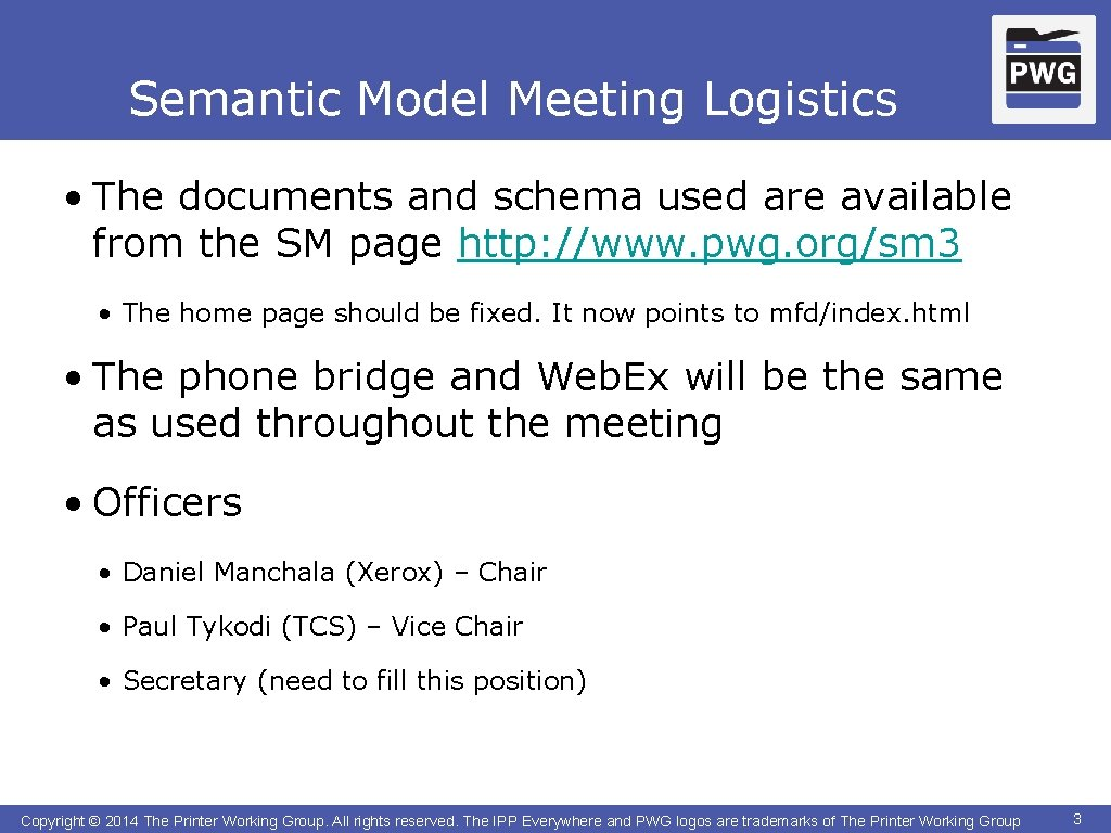 Semantic Model Meeting Logistics • The documents and schema used are available from the