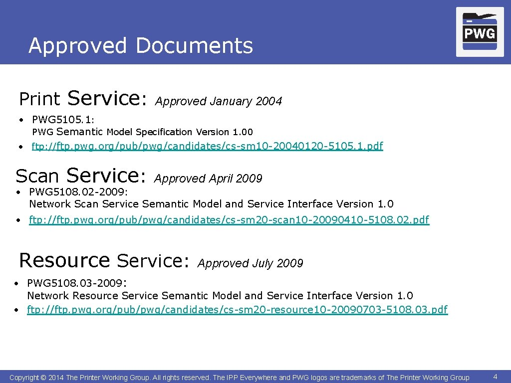 Approved Documents Print Service: Approved January 2004 • PWG 5105. 1: PWG Semantic Model