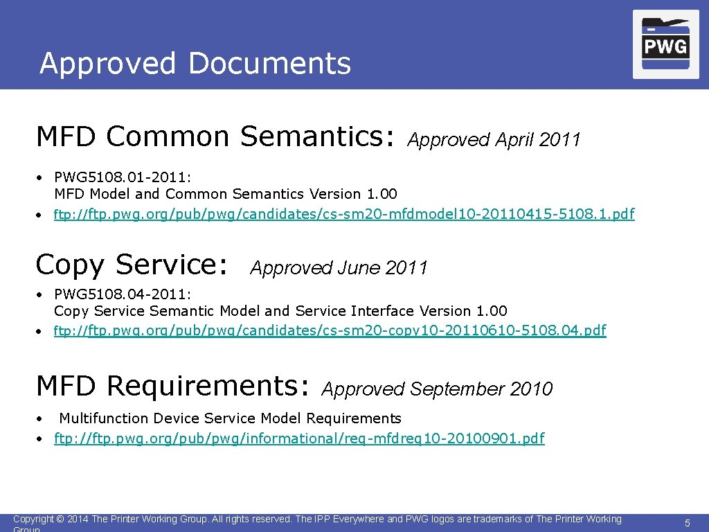 Approved Documents MFD Common Semantics: Approved April 2011 • PWG 5108. 01 -2011: MFD