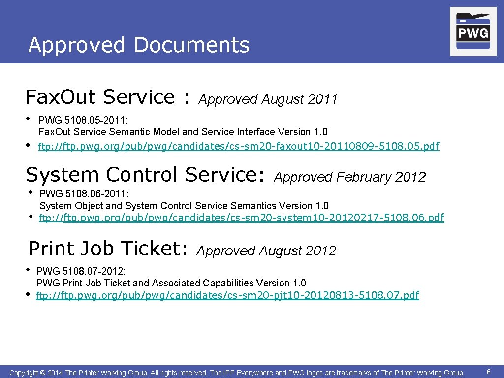 Approved Documents Fax. Out Service : • • Approved August 2011 PWG 5108. 05