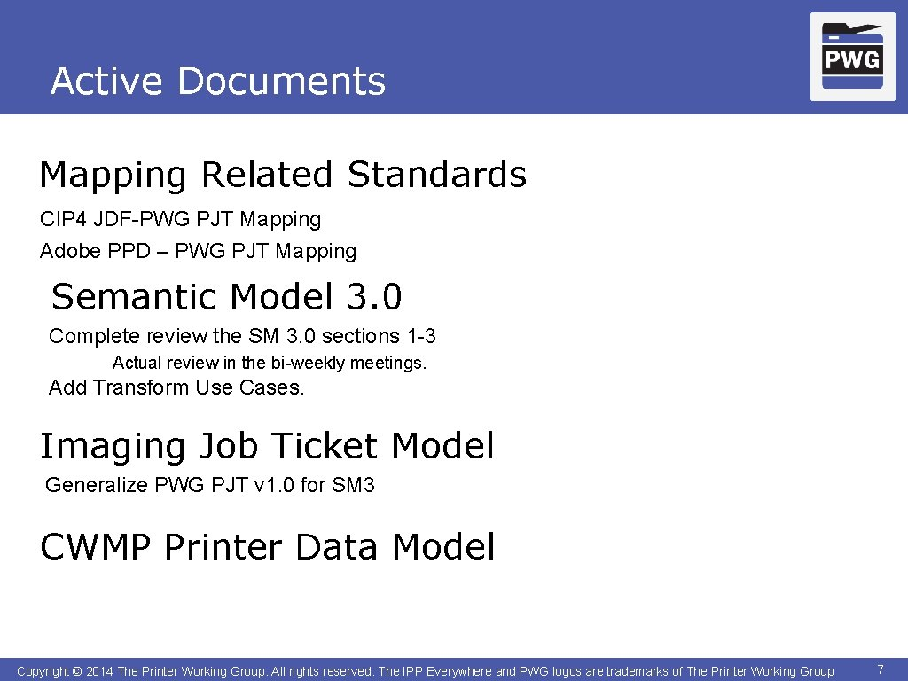 Active Documents Mapping Related Standards CIP 4 JDF-PWG PJT Mapping Adobe PPD – PWG