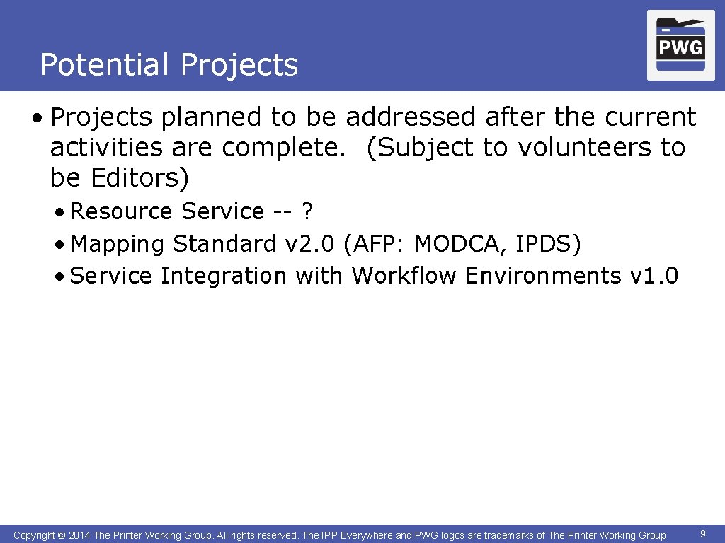Potential Projects • Projects planned to be addressed after the current activities are complete.