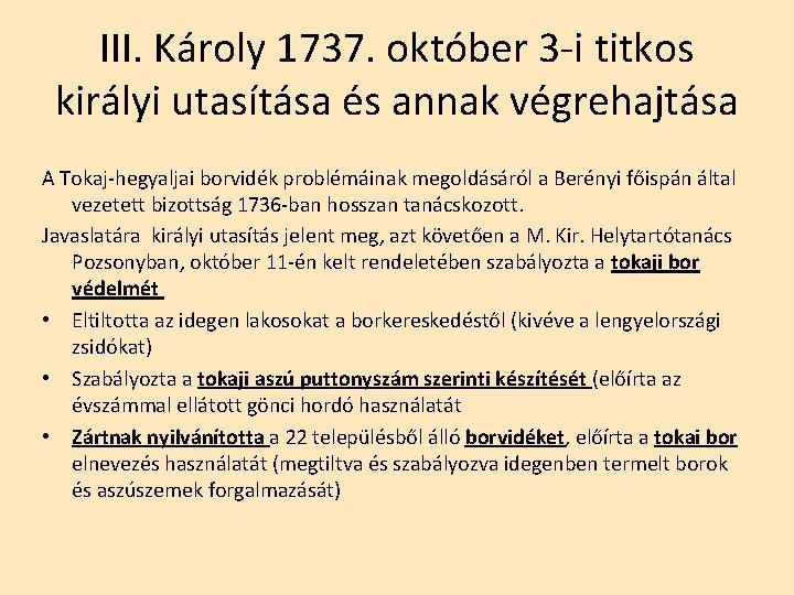 III. Károly 1737. október 3 -i titkos királyi utasítása és annak végrehajtása A Tokaj-hegyaljai