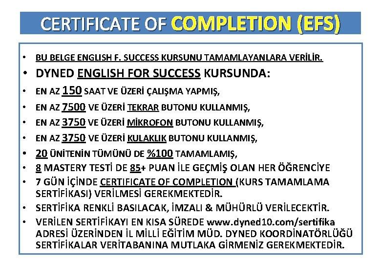 CERTIFICATE OF COMPLETION (EFS) • BU BELGE ENGLISH F. SUCCESS KURSUNU TAMAMLAYANLARA VERİLİR. •