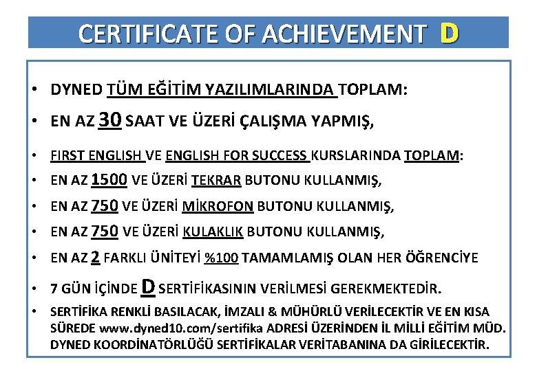 CERTIFICATE OF ACHIEVEMENT D • DYNED TÜM EĞİTİM YAZILIMLARINDA TOPLAM: • EN AZ 30