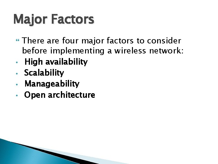 Major Factors • • There are four major factors to consider before implementing a