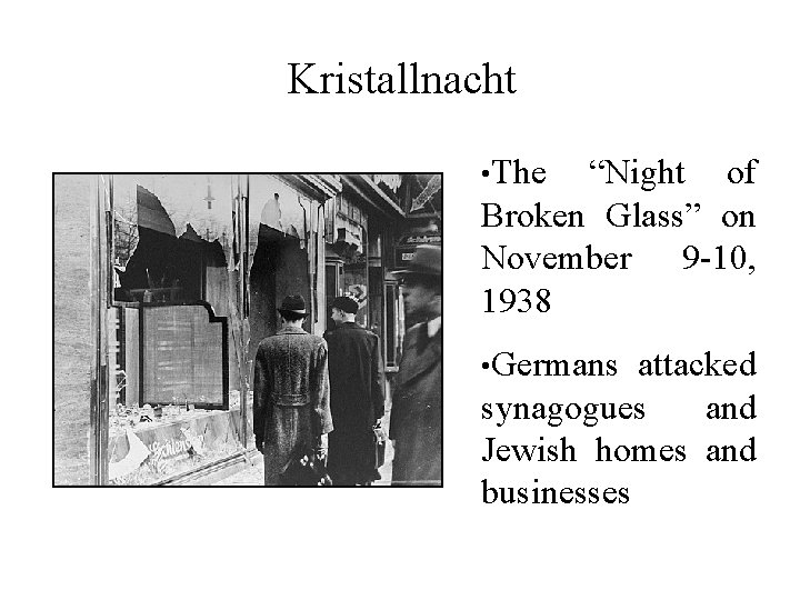 "Kristallnacht • The ""Night of Broken Glass"" on November 9 -10, 1938 • Germans"