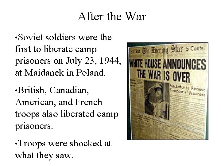 After the War • Soviet soldiers were the first to liberate camp prisoners on