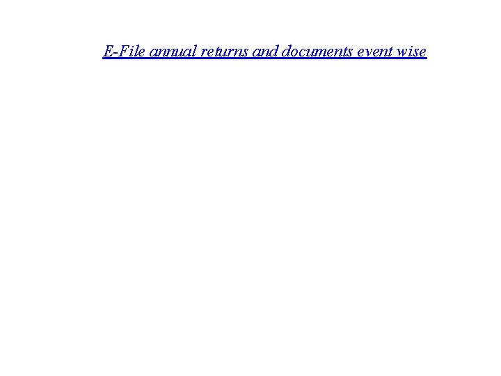 E-File annual returns and documents event wise