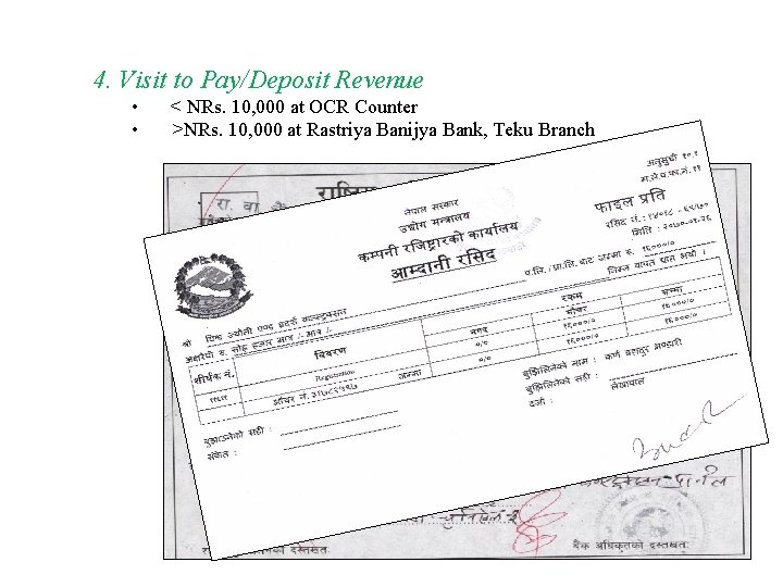 4. Visit to Pay/Deposit Revenue • • < NRs. 10, 000 at OCR Counter
