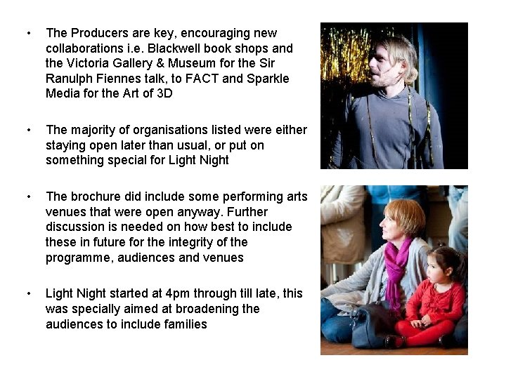 • The Producers are key, encouraging new collaborations i. e. Blackwell book shops
