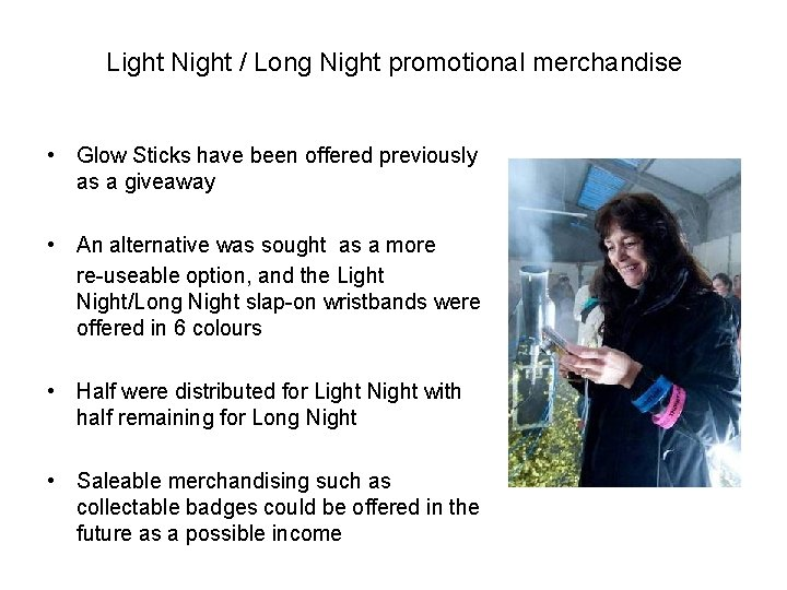 Light Night / Long Night promotional merchandise • Glow Sticks have been offered previously