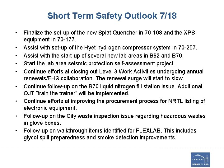 Short Term Safety Outlook 7/18 • • • Finalize the set-up of the new