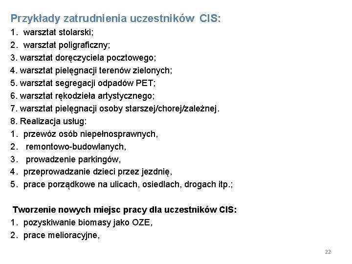 Przykłady zatrudnienia uczestników CIS: 1. warsztat stolarski; 2. warsztat poligraficzny; 3. warsztat doręczyciela pocztowego;