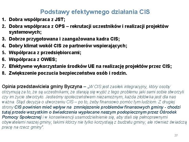 Podstawy efektywnego działania CIS 1. Dobra współpraca z JST; 2. Dobra współpraca z OPS