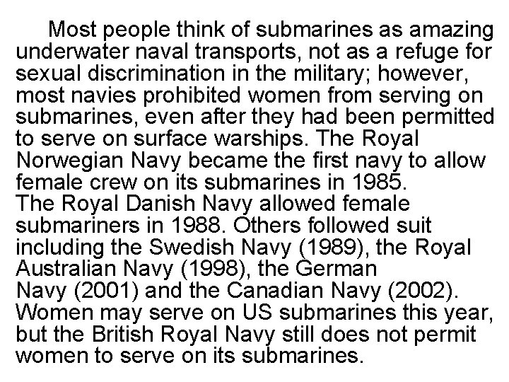Most people think of submarines as amazing underwater naval transports, not as a refuge