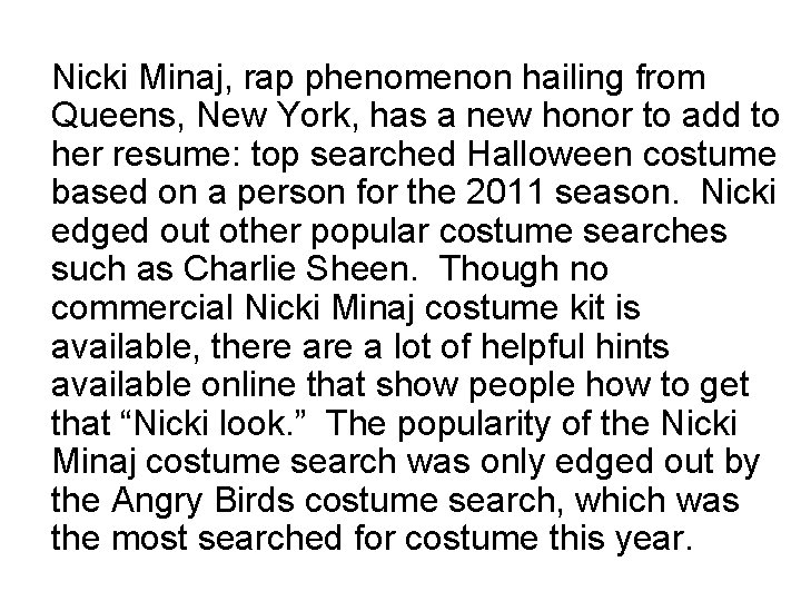Nicki Minaj, rap phenomenon hailing from Queens, New York, has a new honor to