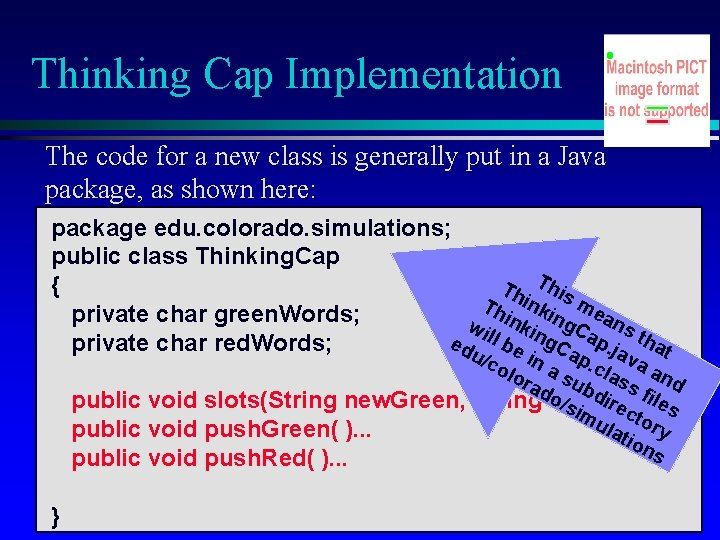 Thinking Cap Implementation The code for a new class is generally put in a