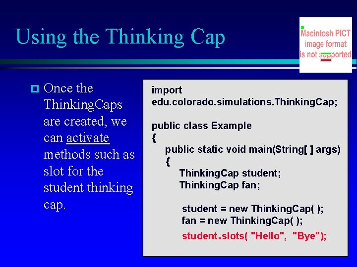Using the Thinking Cap Once the Thinking. Caps are created, we can activate methods