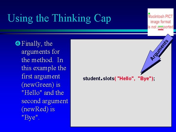 en gu m Ar Finally, the arguments for the method. In this example the