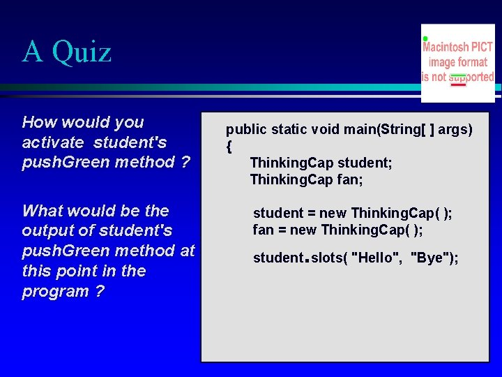 A Quiz How would you activate student's push. Green method ? What would be
