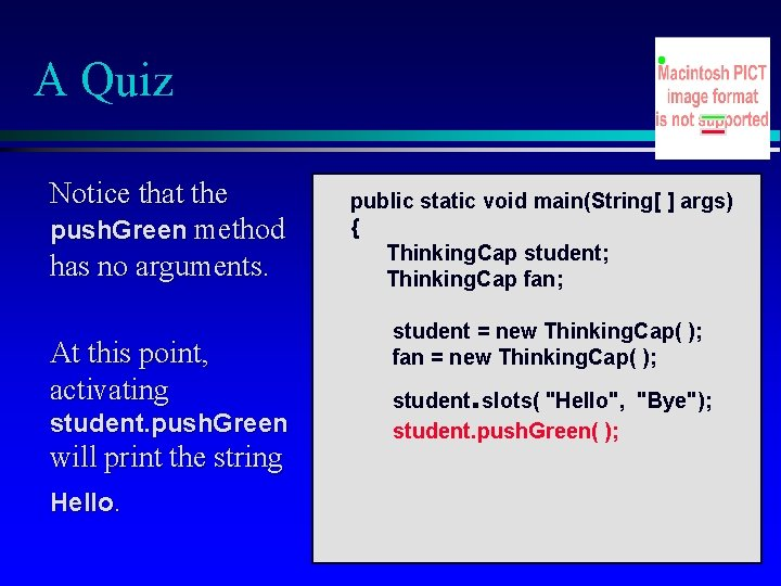 A Quiz Notice that the push. Green method has no arguments. At this point,